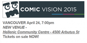 You don't want to miss Vancouver Comic Vision 2015!